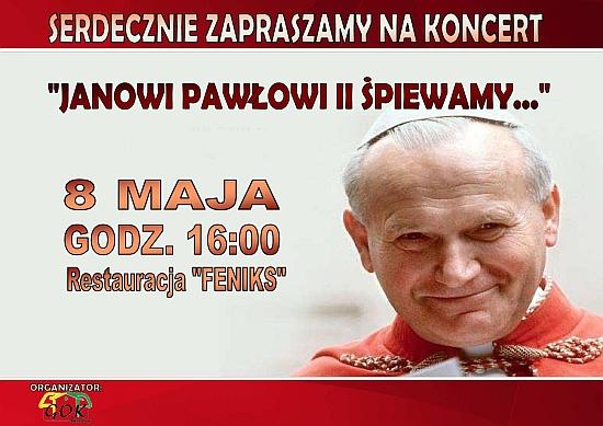 Janowi Pawłowi II śpiewajmy...